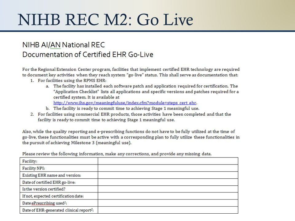 NIHB REC M3: Achieve MU Medicare EPs – Provide CMS Attestation ID Medicaid EPs and others – Provide attestation data from RPMS-EHR reports