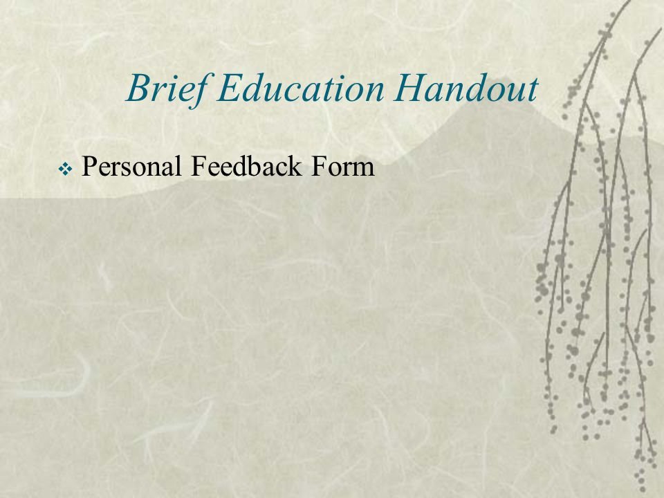 Brief Education Handout  Personal Feedback Form