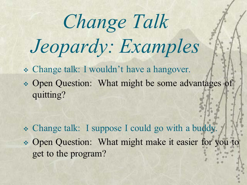  Change talk: I wouldn't have a hangover.