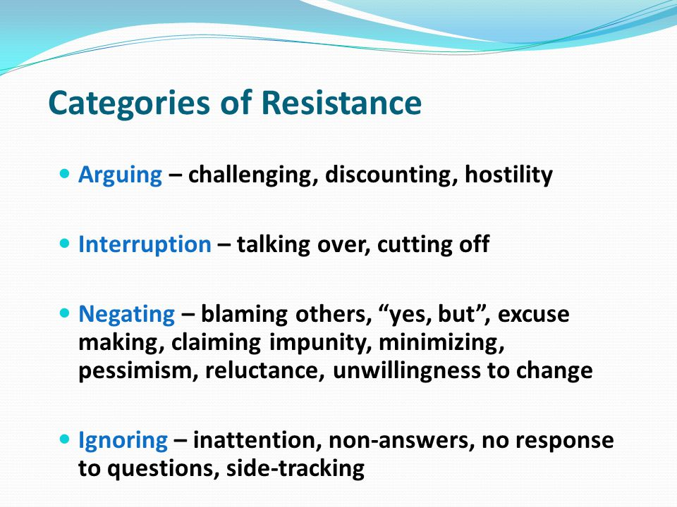 Responding to Resistance Simple Reflection – you feel stuck, etc.