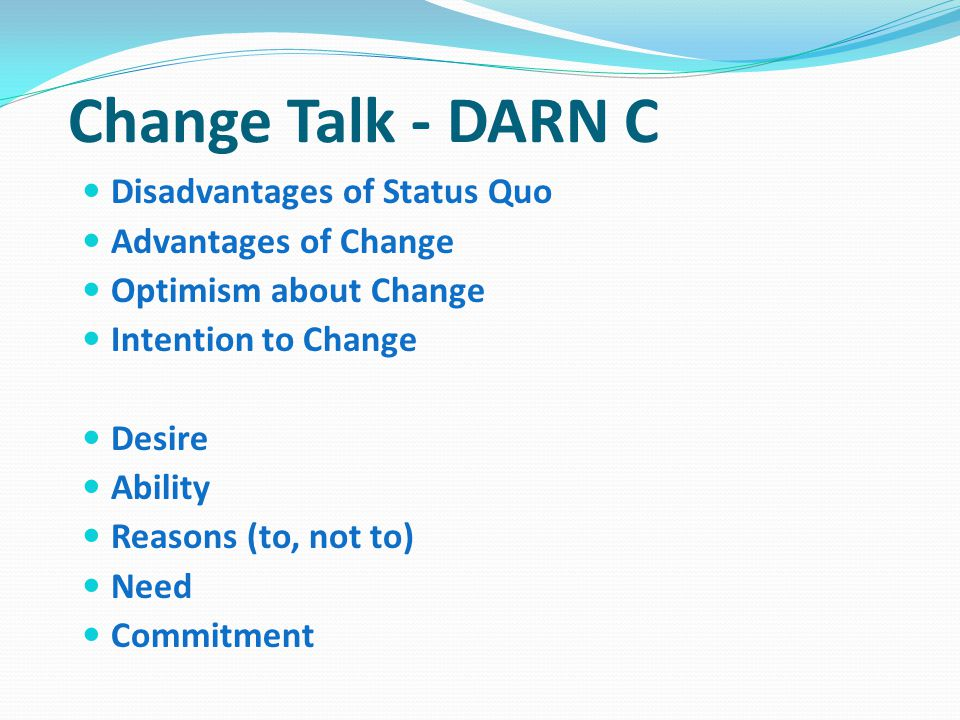 The Flow of Change Talk Desire Ability Reasons Need Commitment Change MI