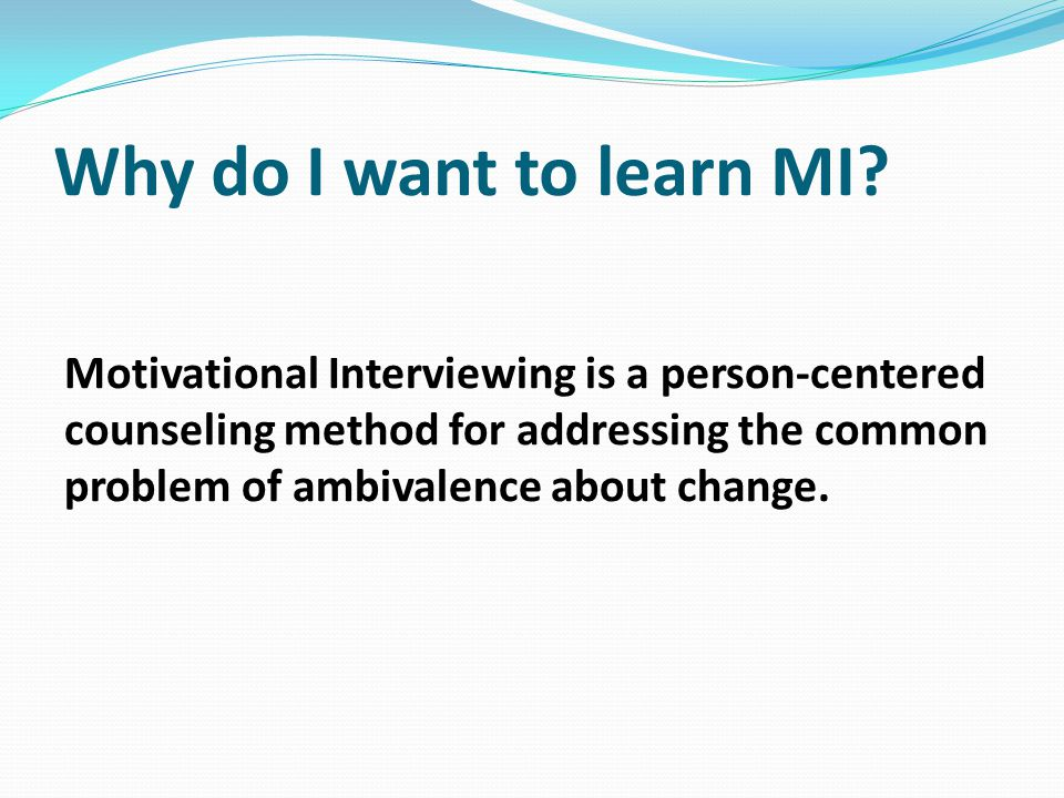 Technical Definition Motivational Interviewing is a collaborative, goal-oriented method of communication with particular attention to the language of change.