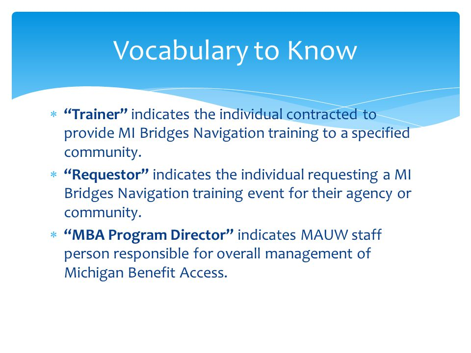  Trainer indicates the individual contracted to provide MI Bridges Navigation training to a specified community.