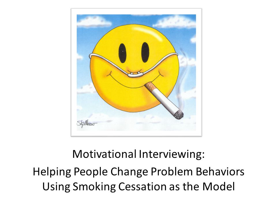Motivational Interviewing: Helping People Change Problem Behaviors Using Smoking Cessation as the Model