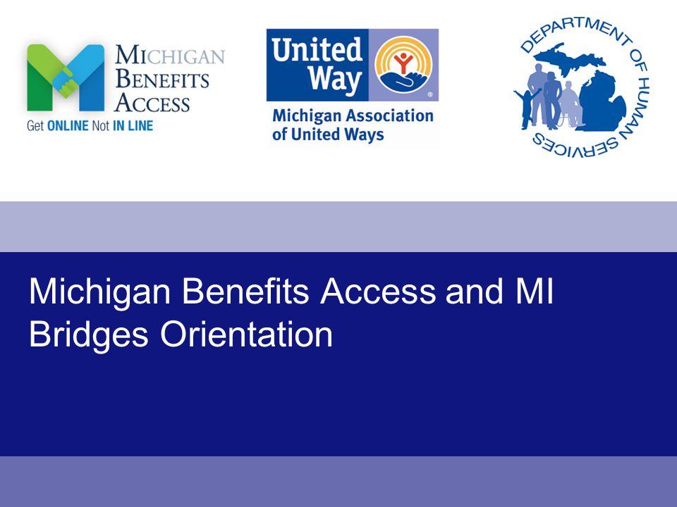Michigan Benefits Access and MI Bridges Orientation