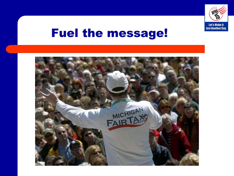 Fuel the message!