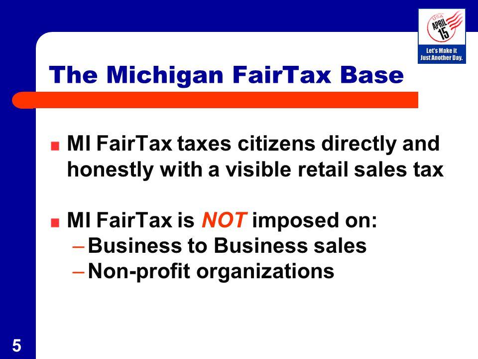 6 The MI FairTax Accomplishes