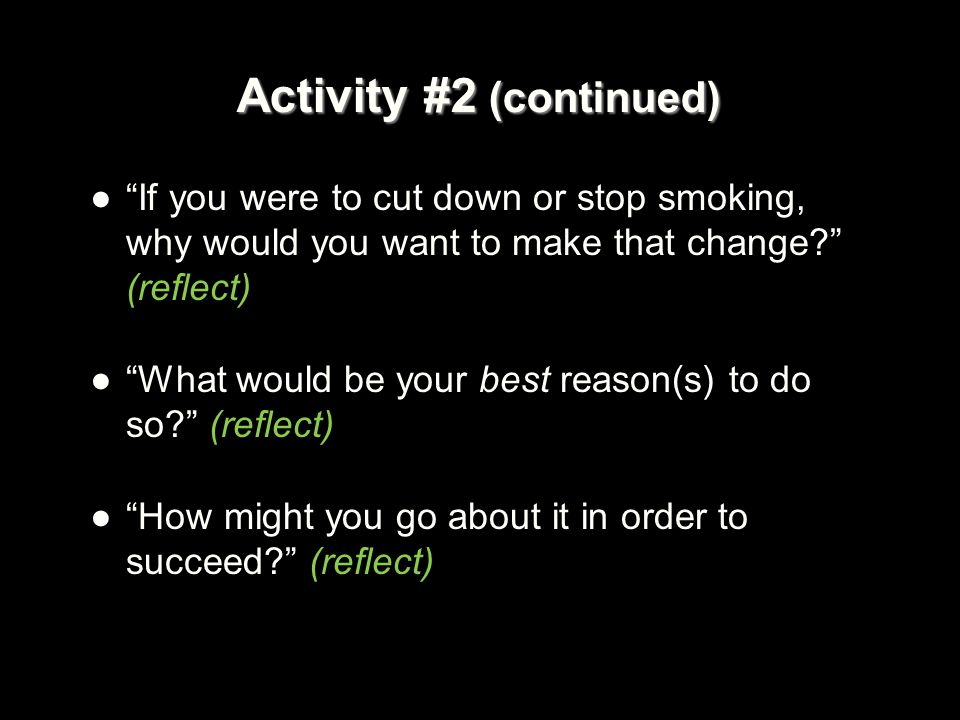 Activity #2 (continued) On a scale from 0 to 10, how important would you say it is for you to make this change.