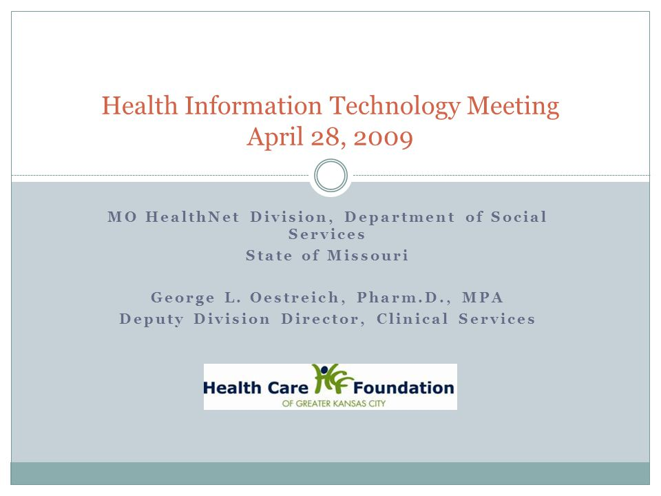 MO HealthNet Division, Department of Social Services State of Missouri George L.