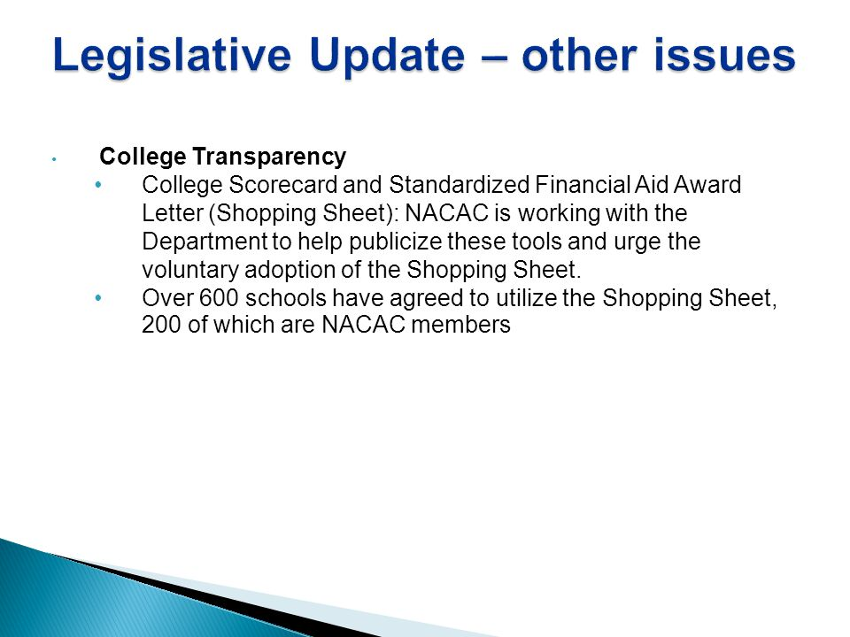 College Transparency College Scorecard and Standardized Financial Aid Award Letter (Shopping Sheet): NACAC is working with the Department to help publ