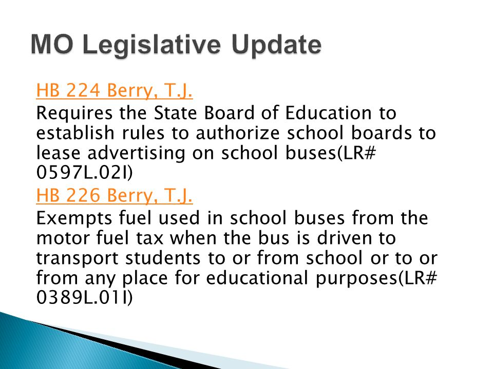 HB 224 Berry, T.J. Requires the State Board of Education to establish rules to authorize school boards to lease advertising on school buses(LR# 0597L.