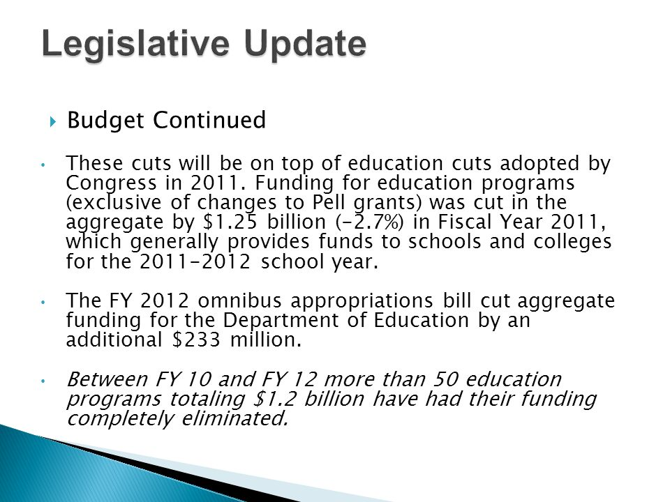  Budget Continued These cuts will be on top of education cuts adopted by Congress in 2011.