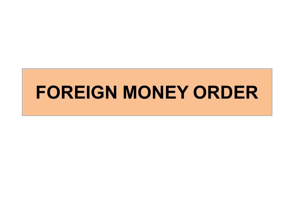 FOREIGN MONEY ORDER