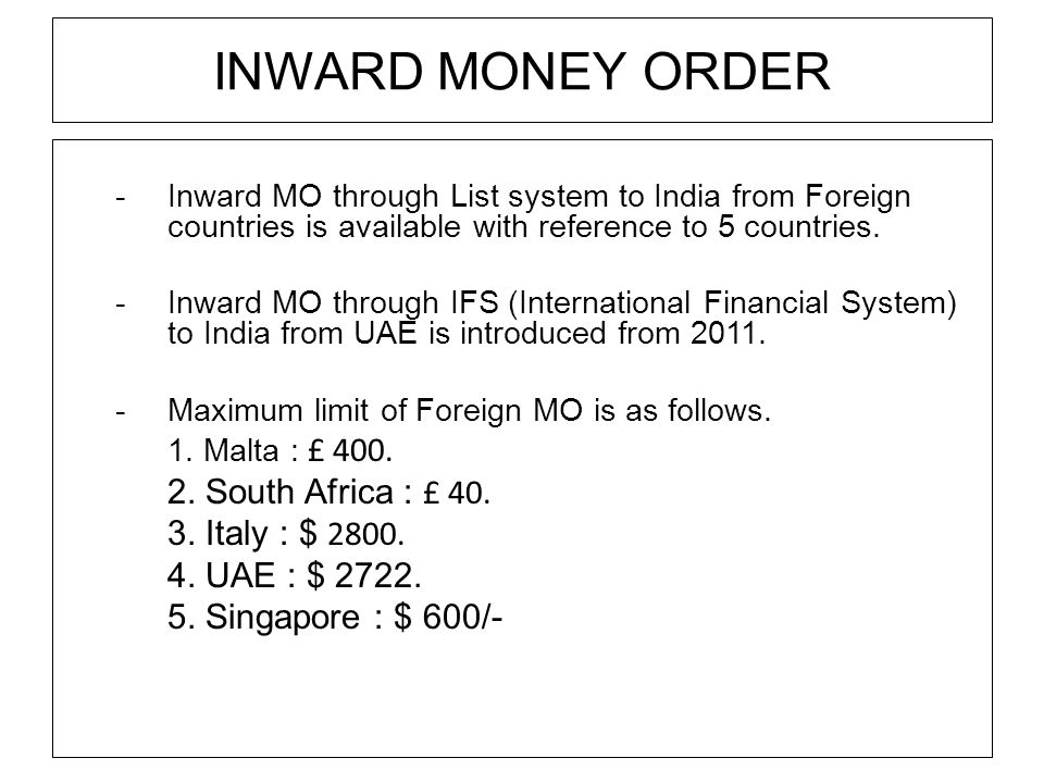 INWARD MONEY ORDER -Inward MO through List system to India from Foreign countries is available with reference to 5 countries.