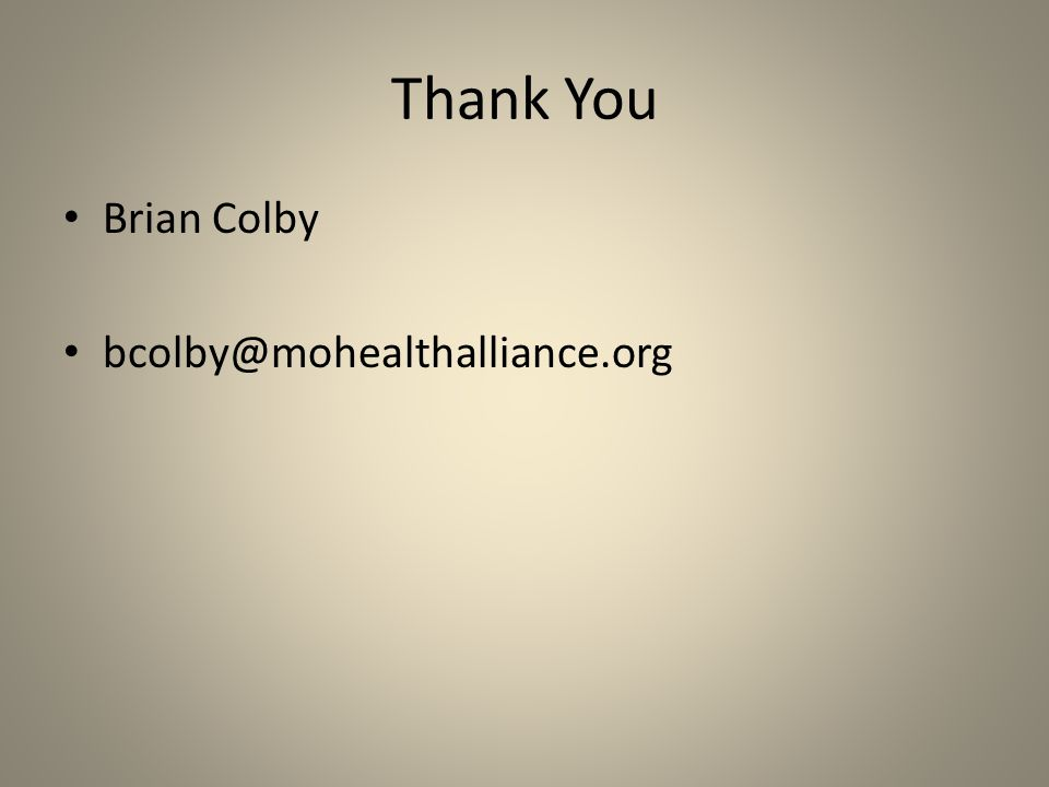 Thank You Brian Colby bcolby@mohealthalliance.org