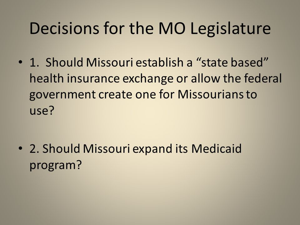 Decisions for the MO Legislature 1.