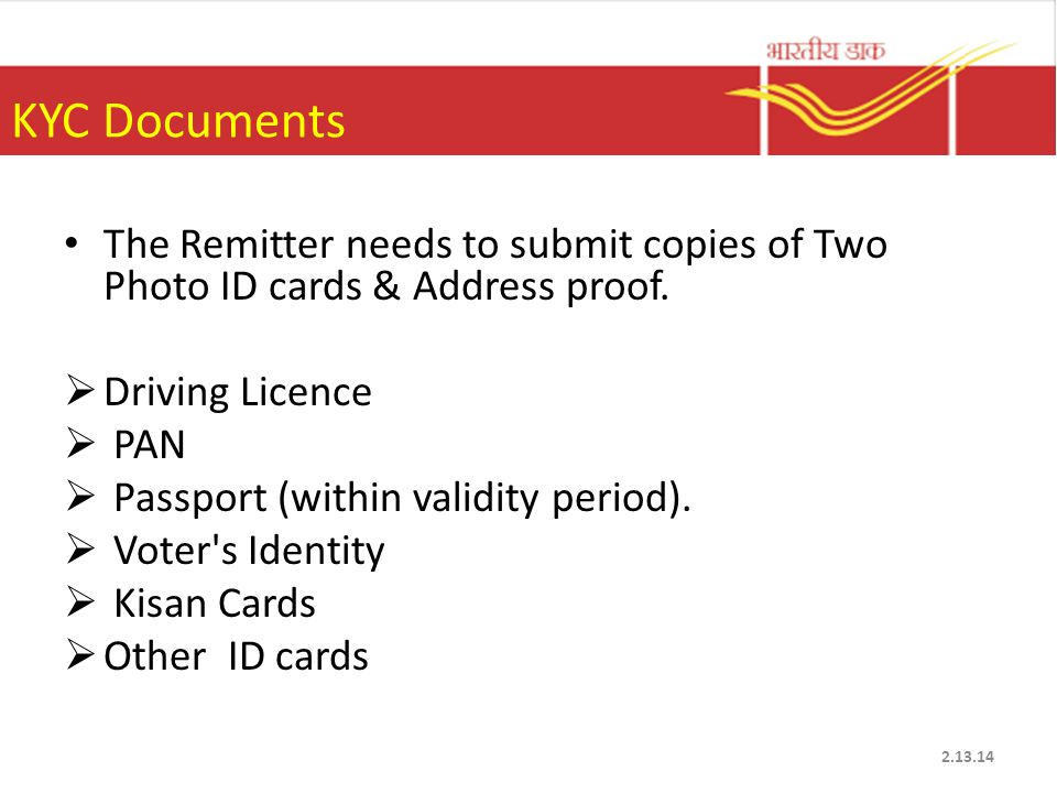 The Remitter needs to submit copies of Two Photo ID cards & Address proof.