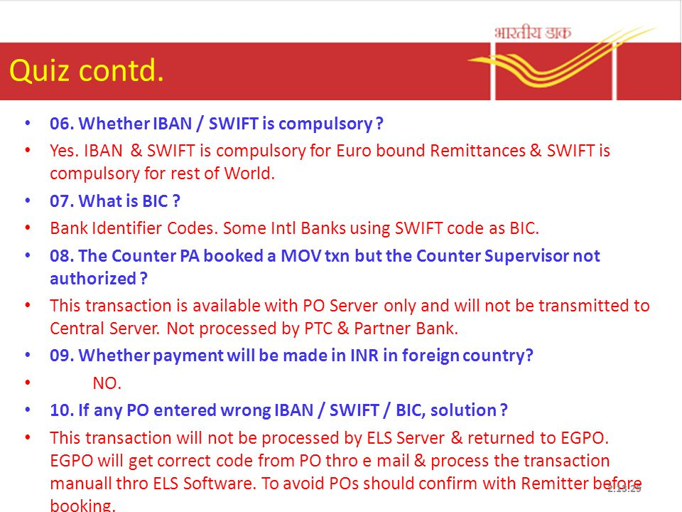 Quiz contd. 06. Whether IBAN / SWIFT is compulsory .