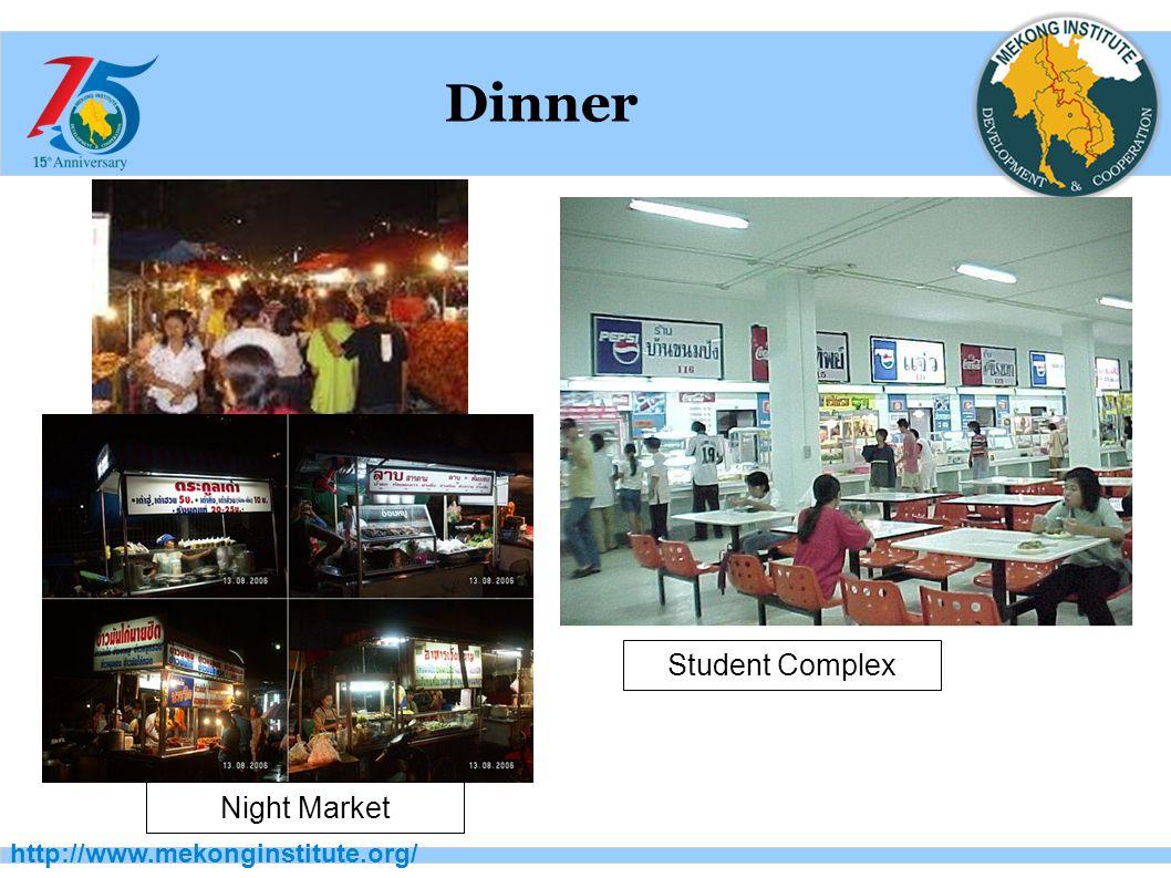 http://www.mekonginstitute.org/ Dinner Student Complex Night Market