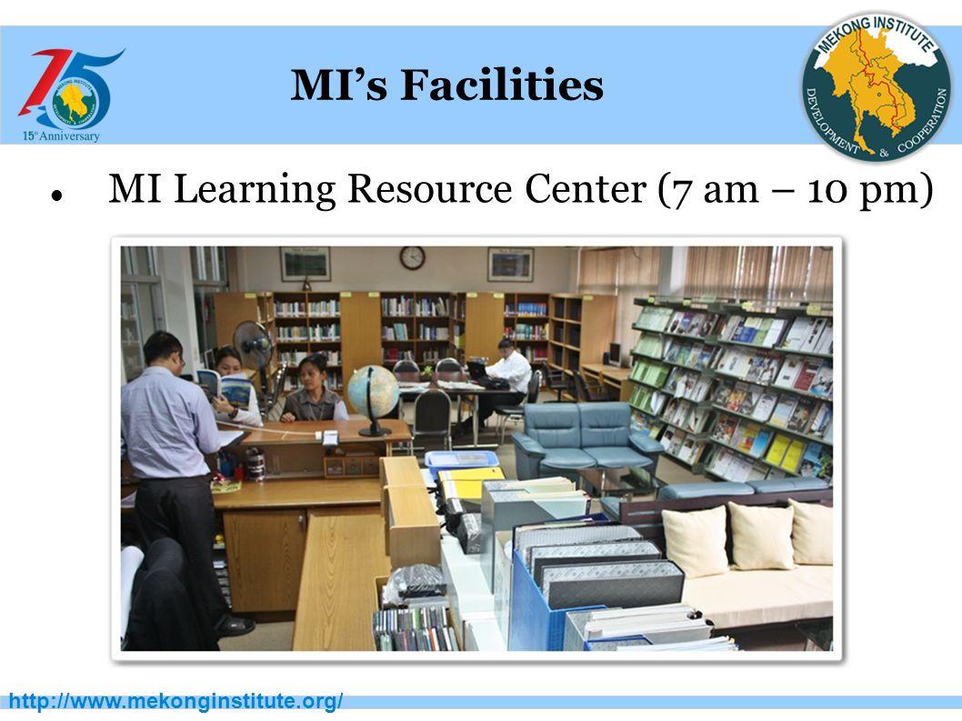 http://www.mekonginstitute.org/ MI's Facilities MI Learning Resource Center (7 am – 10 pm)