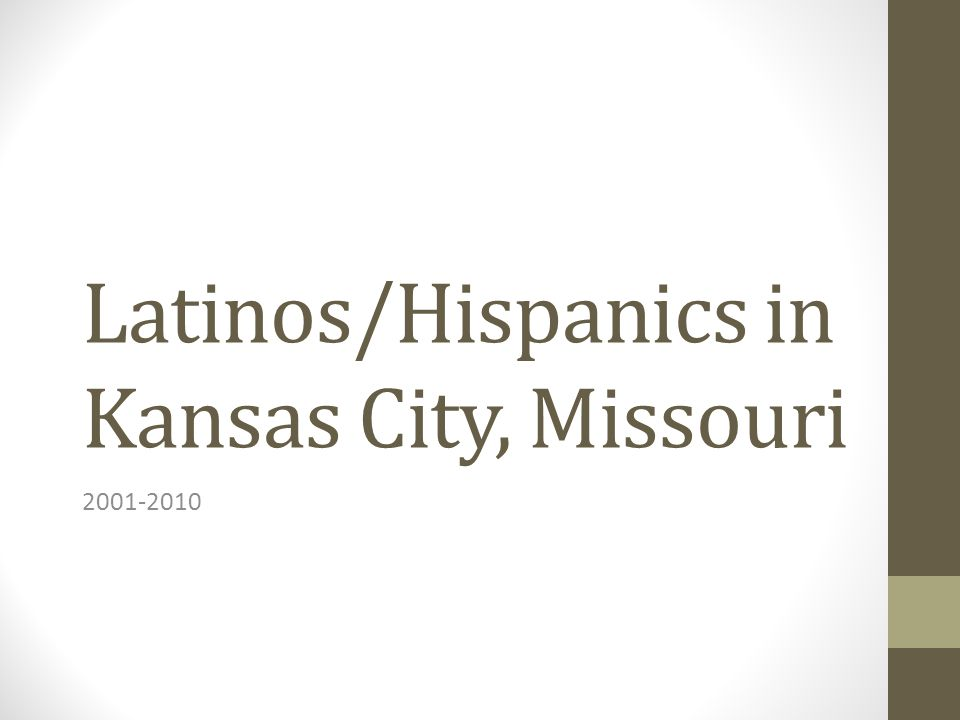 Latinos/Hispanics in Kansas City, Missouri 2001-2010