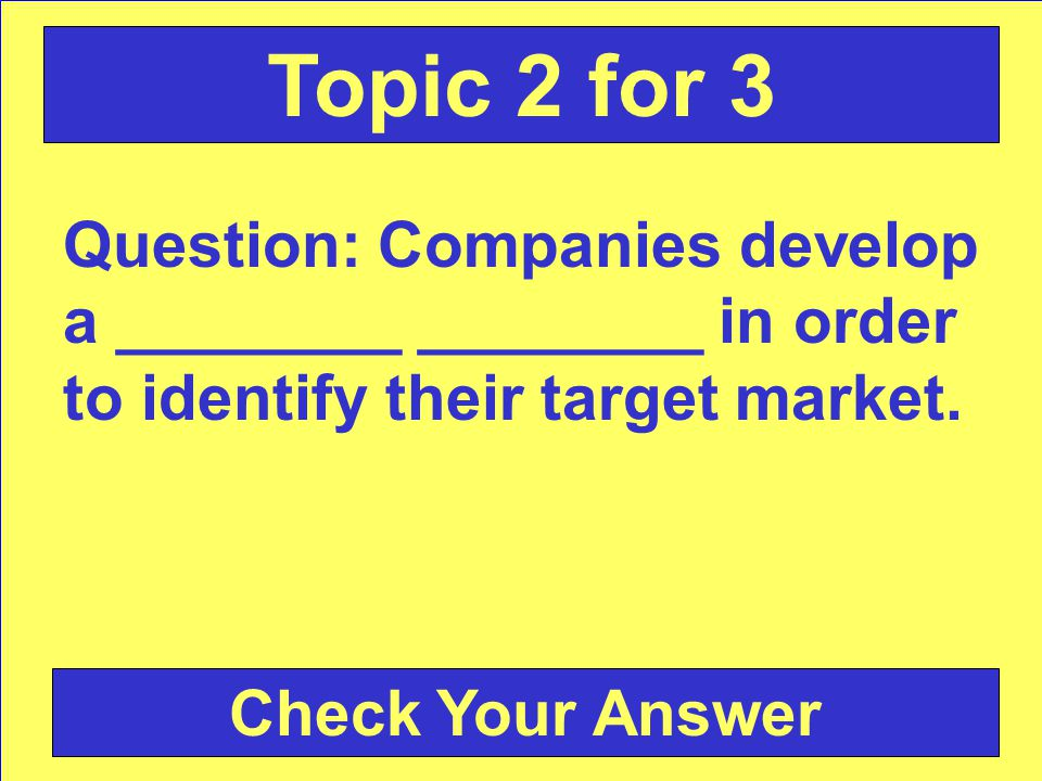 Answer: Focusing all marketing decisions on a very specific group of people you want to reach.
