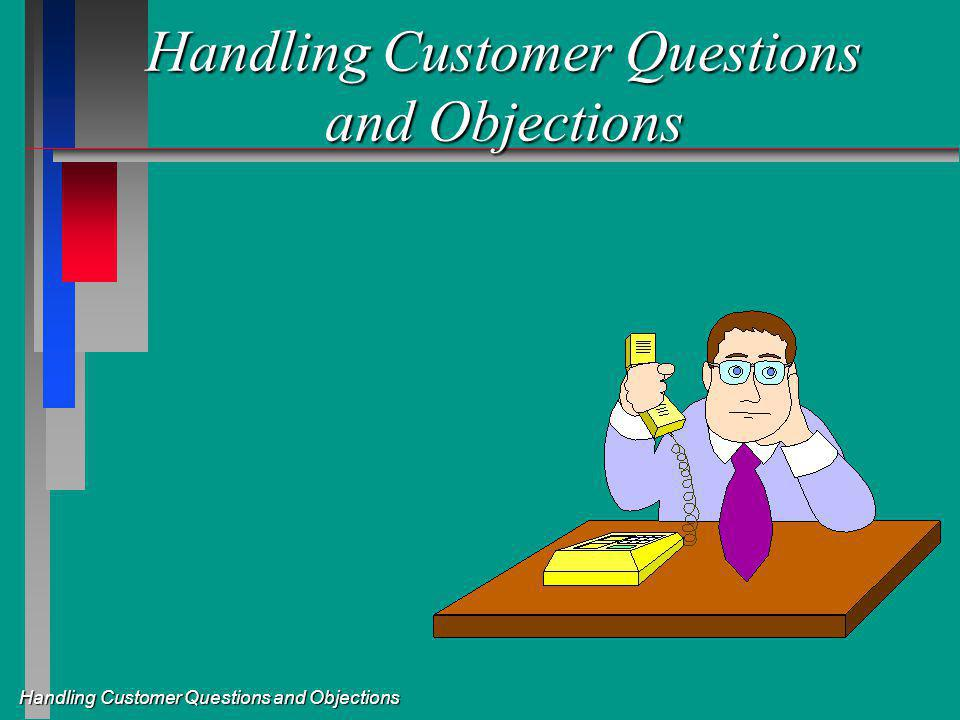 Handling Customer Questions and Objections