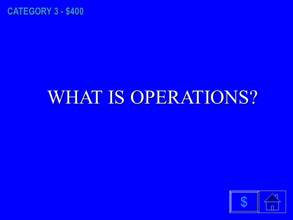 CATEGORY 3 - $300 WHAT IS ADMINISTRATION/ MANAGEMENT $