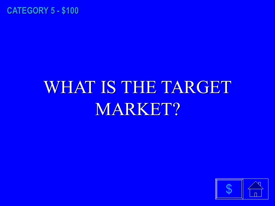 CATEGORY 4 - $500 WHAT IS THE MARKETING CONCEPT $