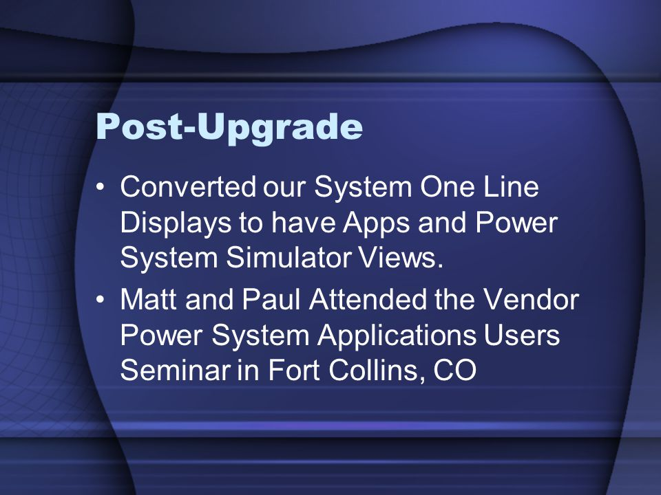 Post-Upgrade Converted our System One Line Displays to have Apps and Power System Simulator Views.