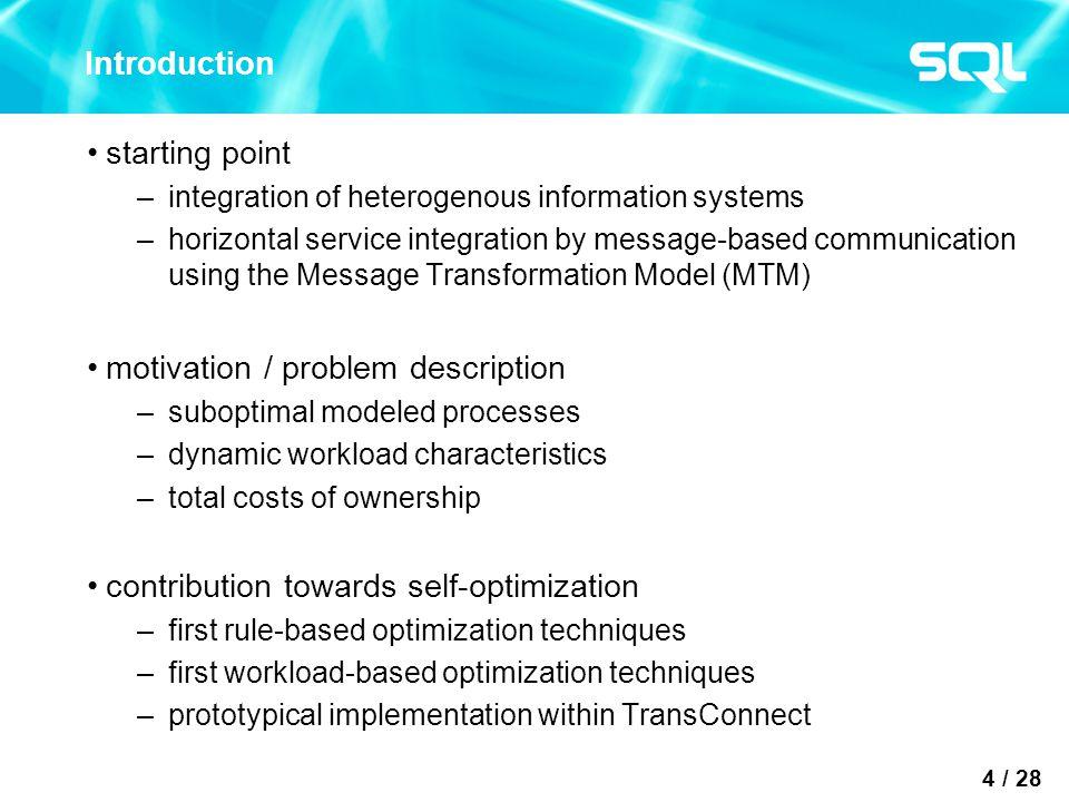 25 / 28 Process Optimization Techniques Evaluation Experiment - Complex Integration Process –average inbound message size: 7KB