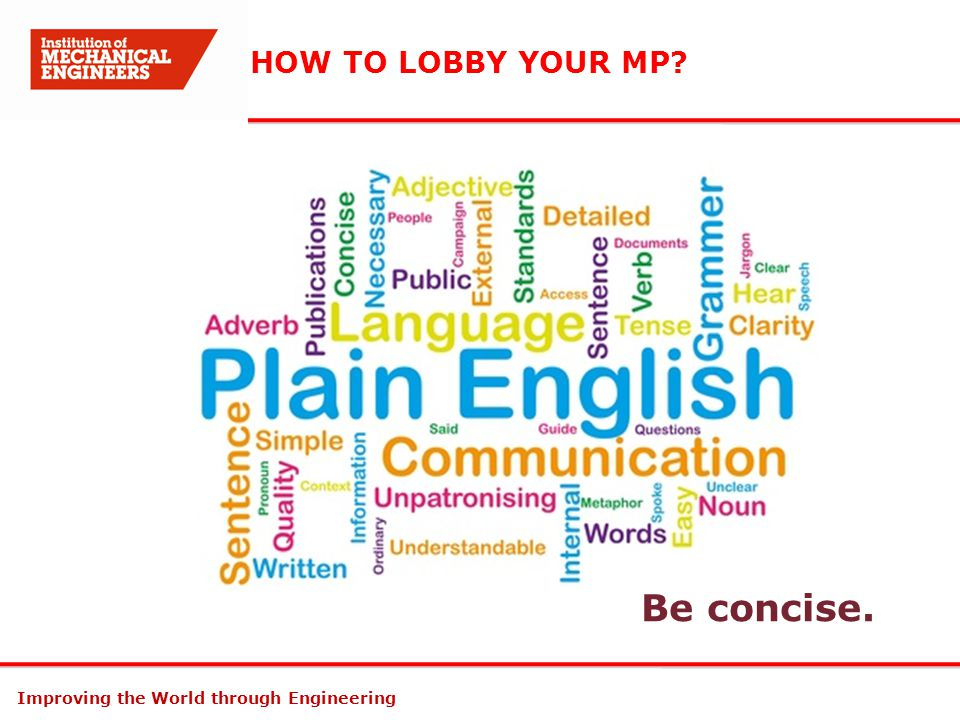 Improving the World through Engineering HOW TO LOBBY YOUR MP? Be concise.