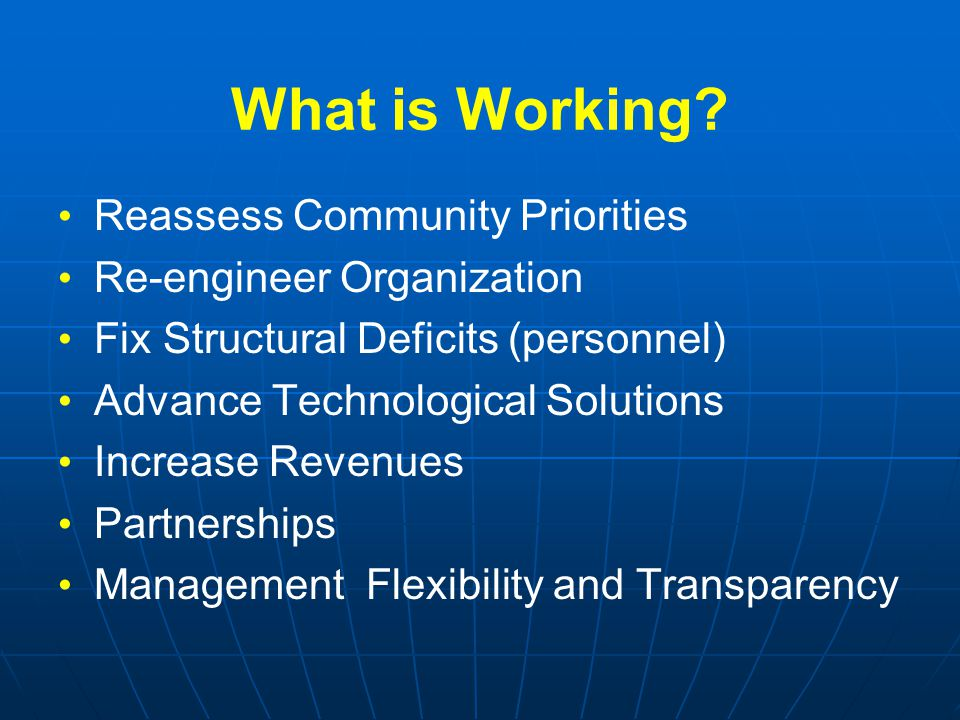 Reassess Community Priorities Re-engineer Organization Fix Structural Deficits (personnel) Advance Technological Solutions Increase Revenues Partnersh