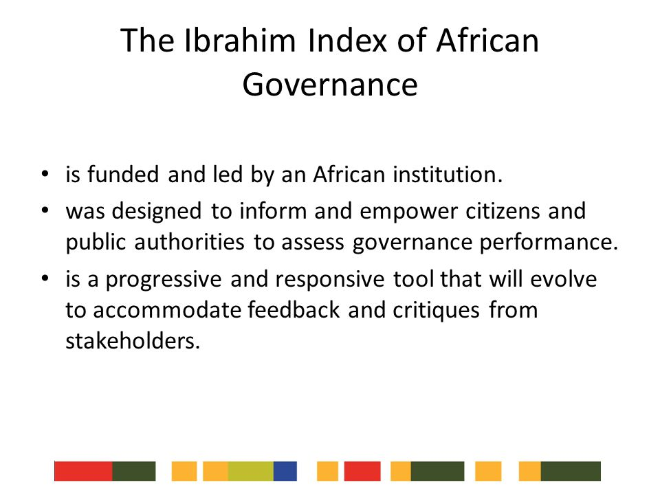 The Ibrahim Index of African Governance is funded and led by an African institution.