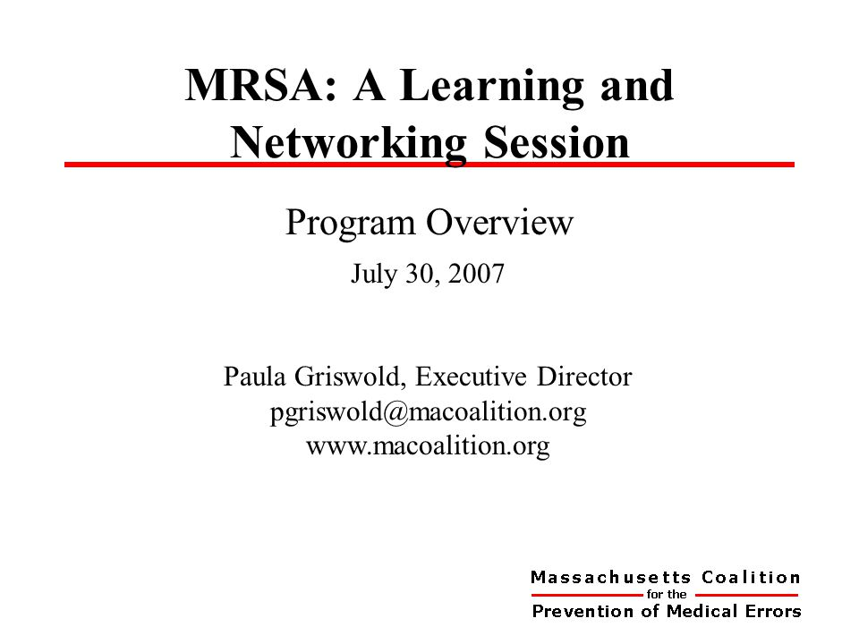  Context for today's MRSA program  Goals and agenda for the day  Survey results  Program materials