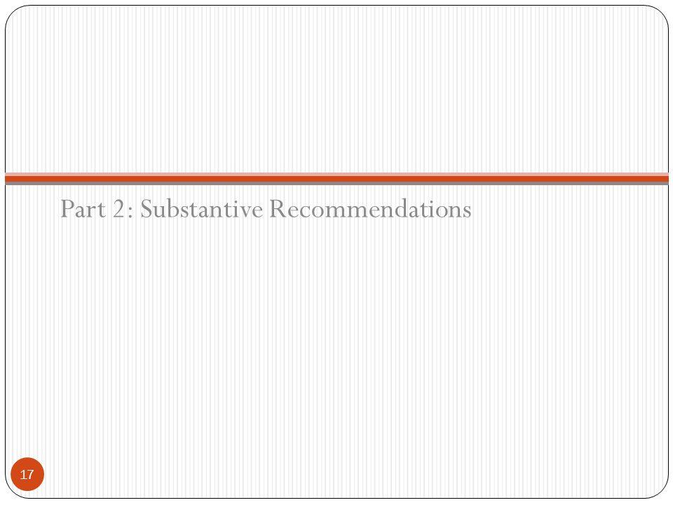 Part 2: Substantive Recommendations 17