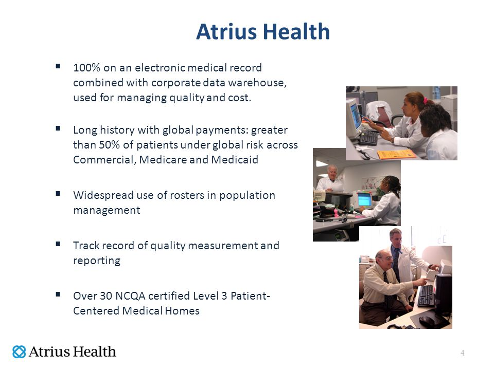 Atrius Health  100% on an electronic medical record combined with corporate data warehouse, used for managing quality and cost.