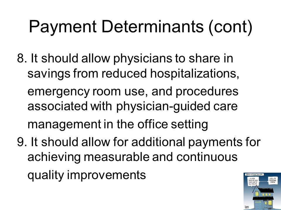 Payment Determinants (cont) 8.