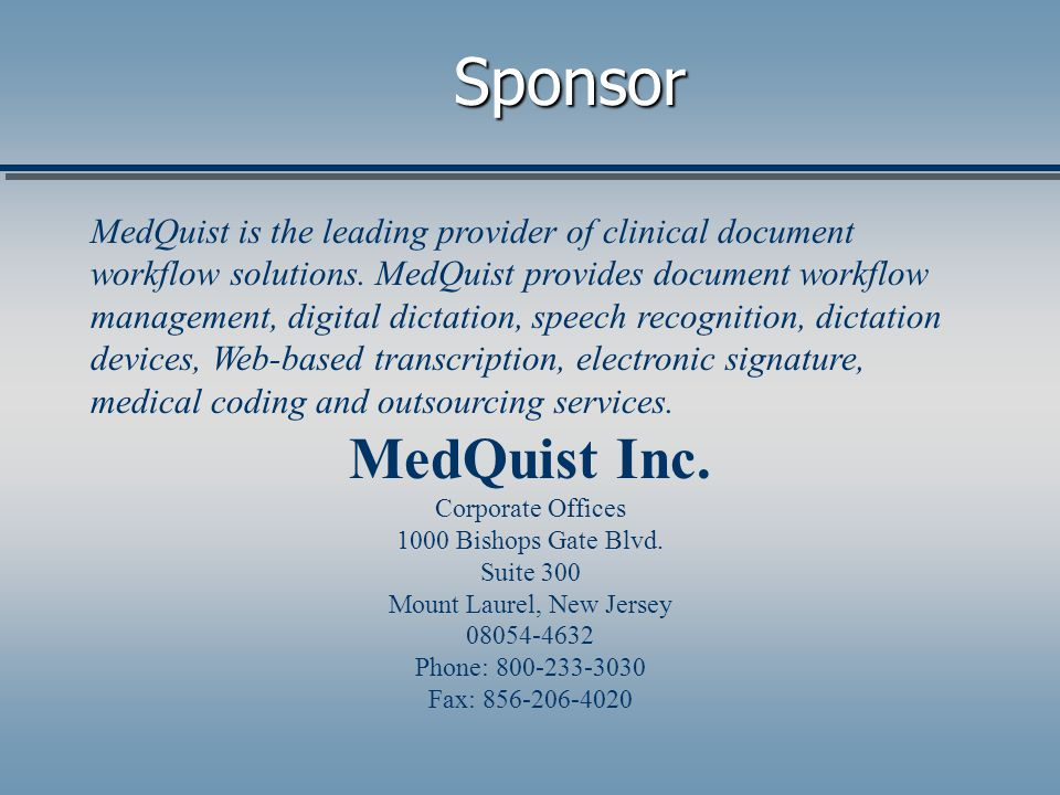 Contact American Association for Medical Transcription www.aamt.org 800-982-2182