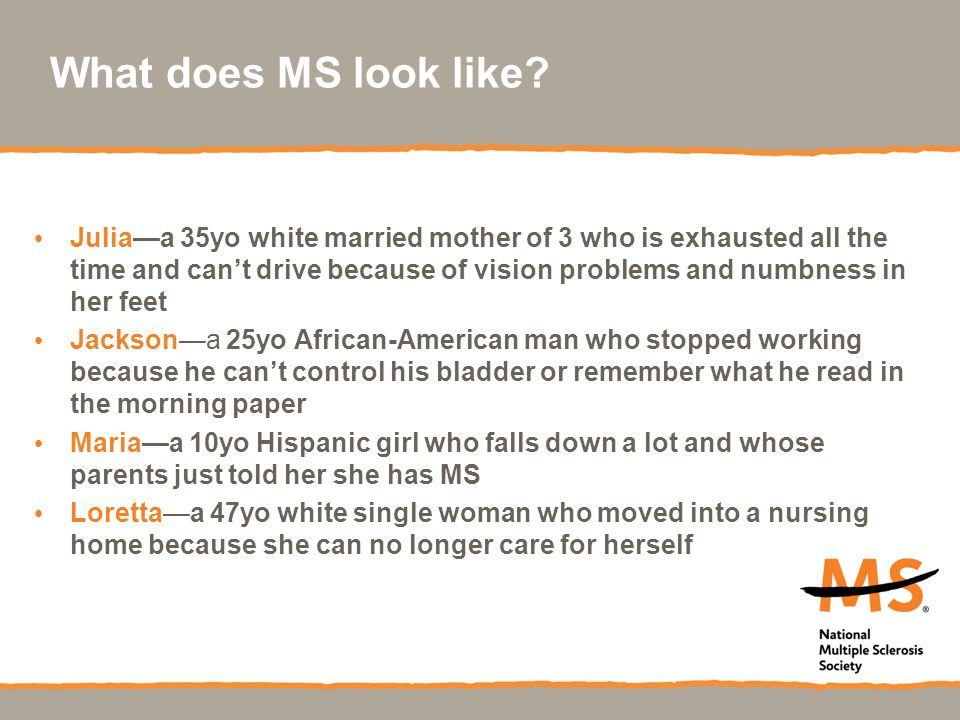 What does MS look like.