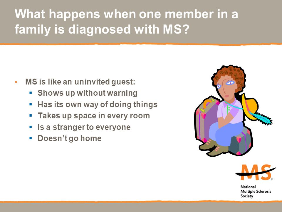 What happens when one member in a family is diagnosed with MS.