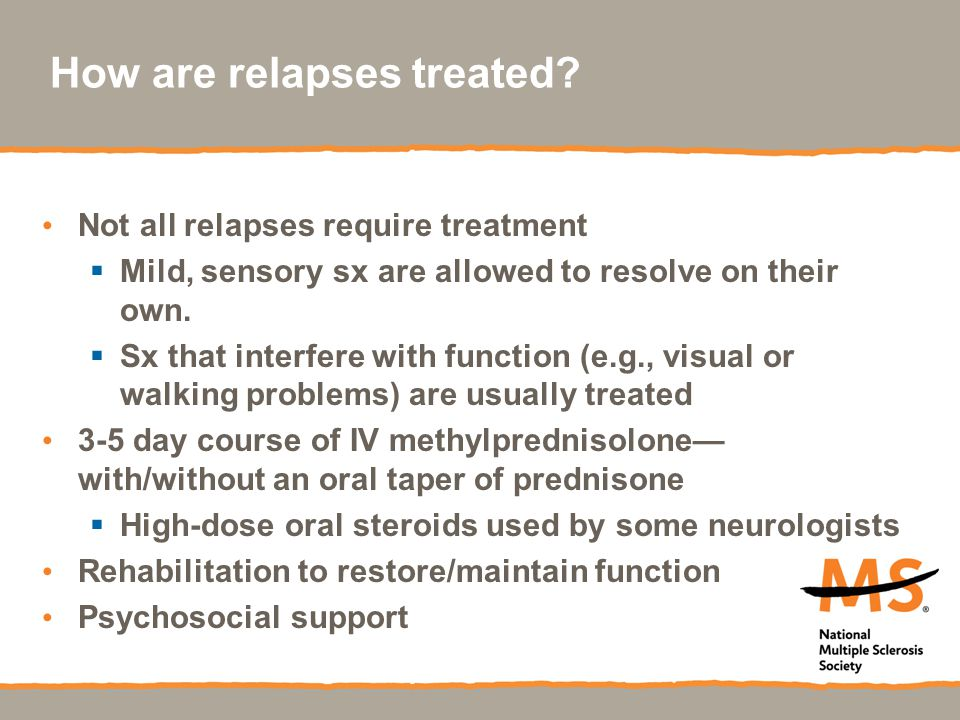How are relapses treated.