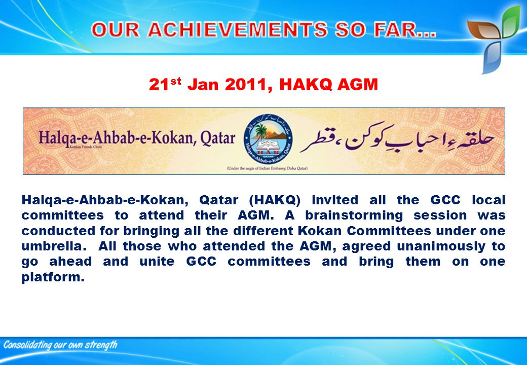 21 st Jan 2011, HAKQ AGM Halqa-e-Ahbab-e-Kokan, Qatar (HAKQ) invited all the GCC local committees to attend their AGM.
