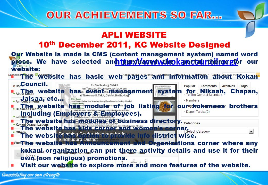 APLI WEBSITE 10 th December 2011, KC Website Designed http://www.kokancouncil.org/ Our Website is made is CMS (content management system) named word press.