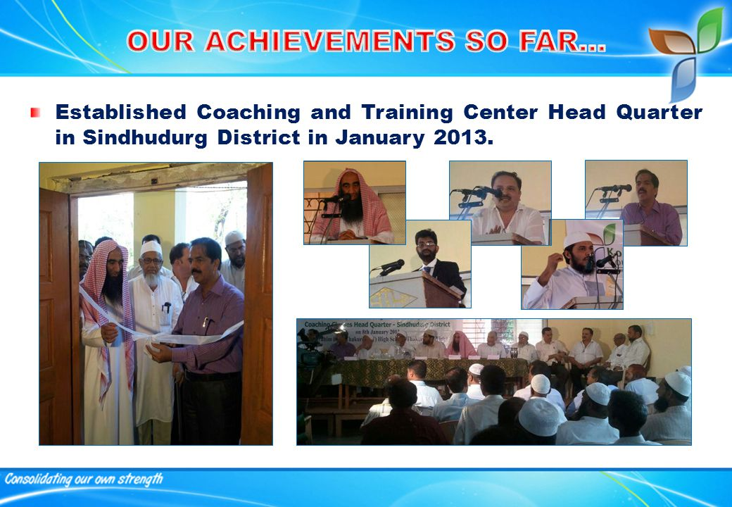 Established Coaching and Training Center Head Quarter in Sindhudurg District in January 2013.