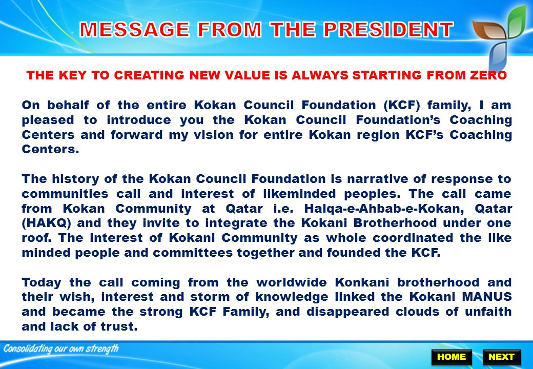 THE KEY TO CREATING NEW VALUE IS ALWAYS STARTING FROM ZERO On behalf of the entire Kokan Council Foundation (KCF) family, I am pleased to introduce you the Kokan Council Foundation's Coaching Centers and forward my vision for entire Kokan region KCF's Coaching Centers.
