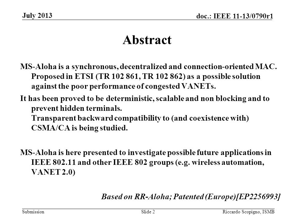 Submission doc.: IEEE 11-13/0790r1July 2013 Riccardo Scopigno, ISMBSlide 13 Results: non-LoS… in the centers of the crossroads