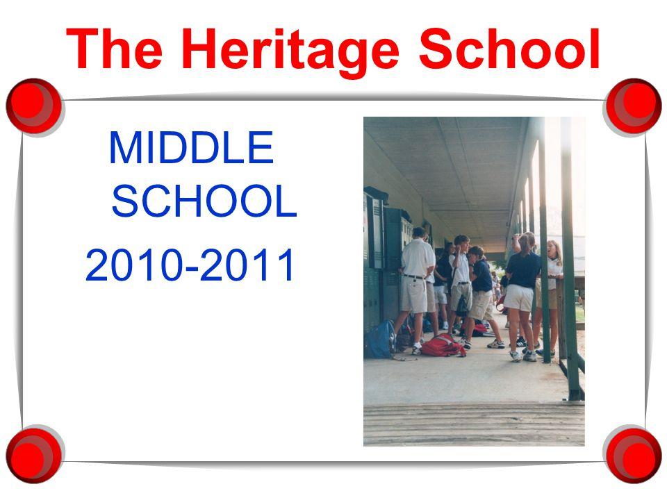 The Heritage School MIDDLE SCHOOL 2010-2011