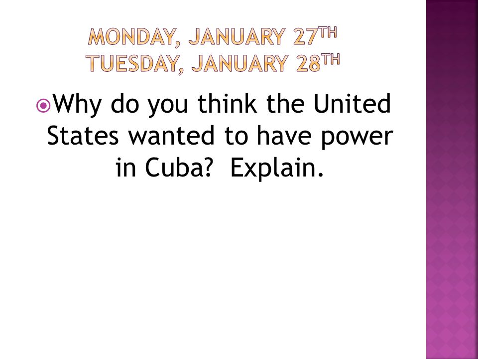  Why do you think the United States wanted to have power in Cuba Explain.