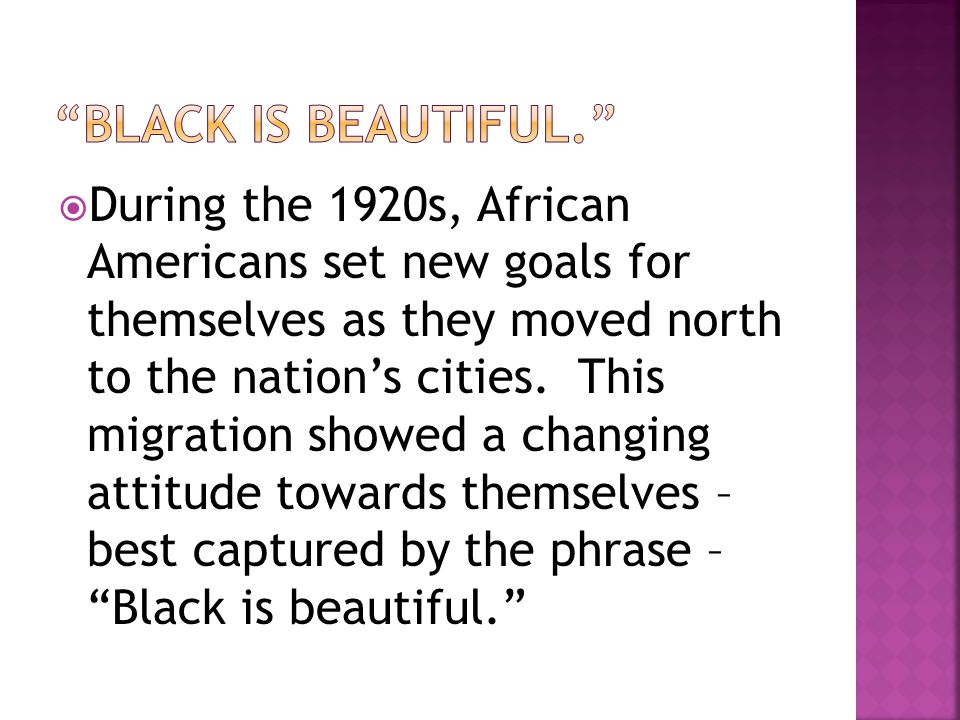  During the 1920s, African Americans set new goals for themselves as they moved north to the nation's cities.
